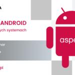 Rewolucja Android — bezpłatny webinar